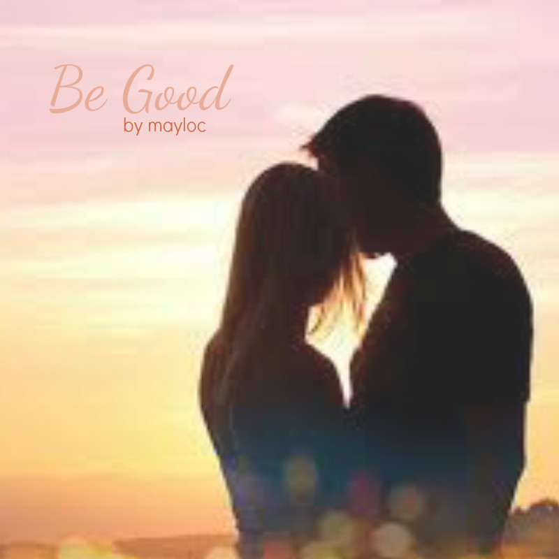 Be Good.jpg