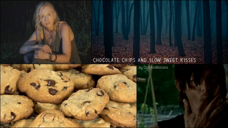 Chocolate Chips and Slow Sweet Kisses.jpg