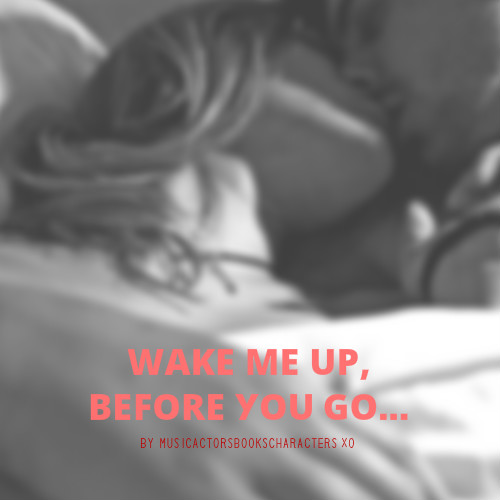 wake-me-up-before-you-go